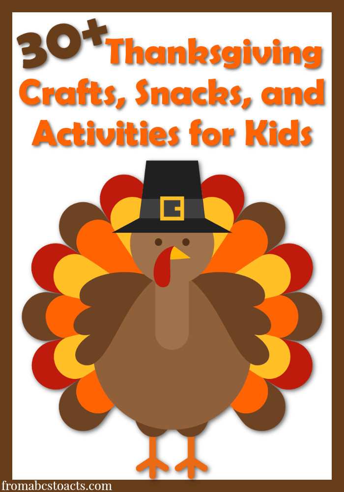 A Turkey For Thanksgiving Activities  30 Thanksgiving Activities for Kids From ABCs to ACTs