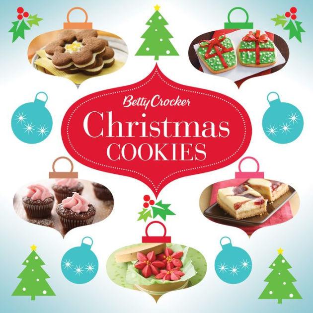Betty Crocker Christmas Cookies  Betty Crocker Christmas Cookies by Betty Crocker Editors