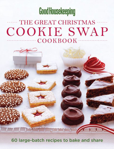 Christmas Baking Goods Recipes  Good Housekeeping The Great Christmas Cookie Swap Cookbook