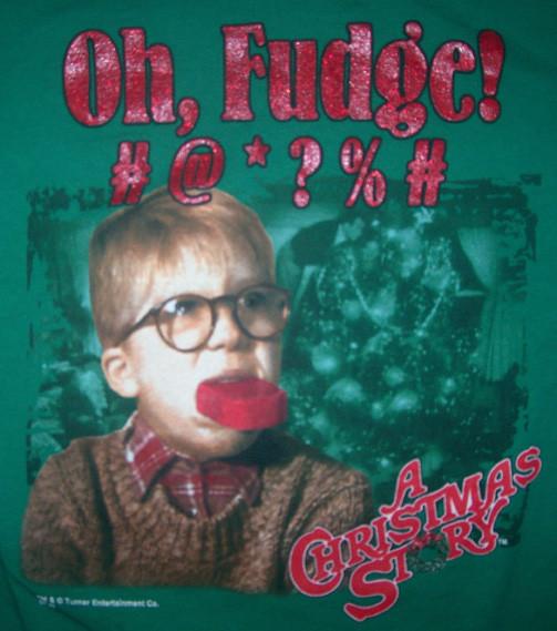 Christmas Story Fudge  MentalRob A CHRISTMAS STORY Oh Fudge M T SHIRT