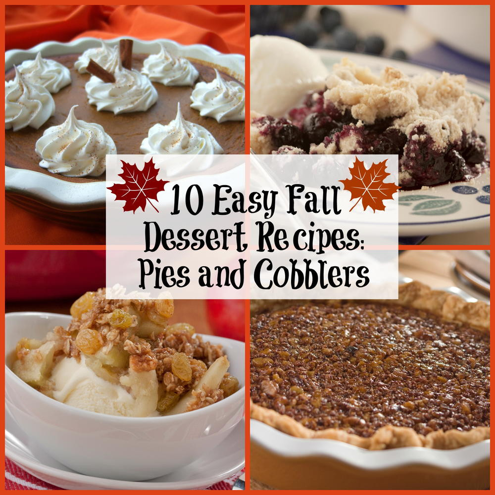 Desserts For Fall  10 Easy Fall Dessert Recipes Pies and Cobblers