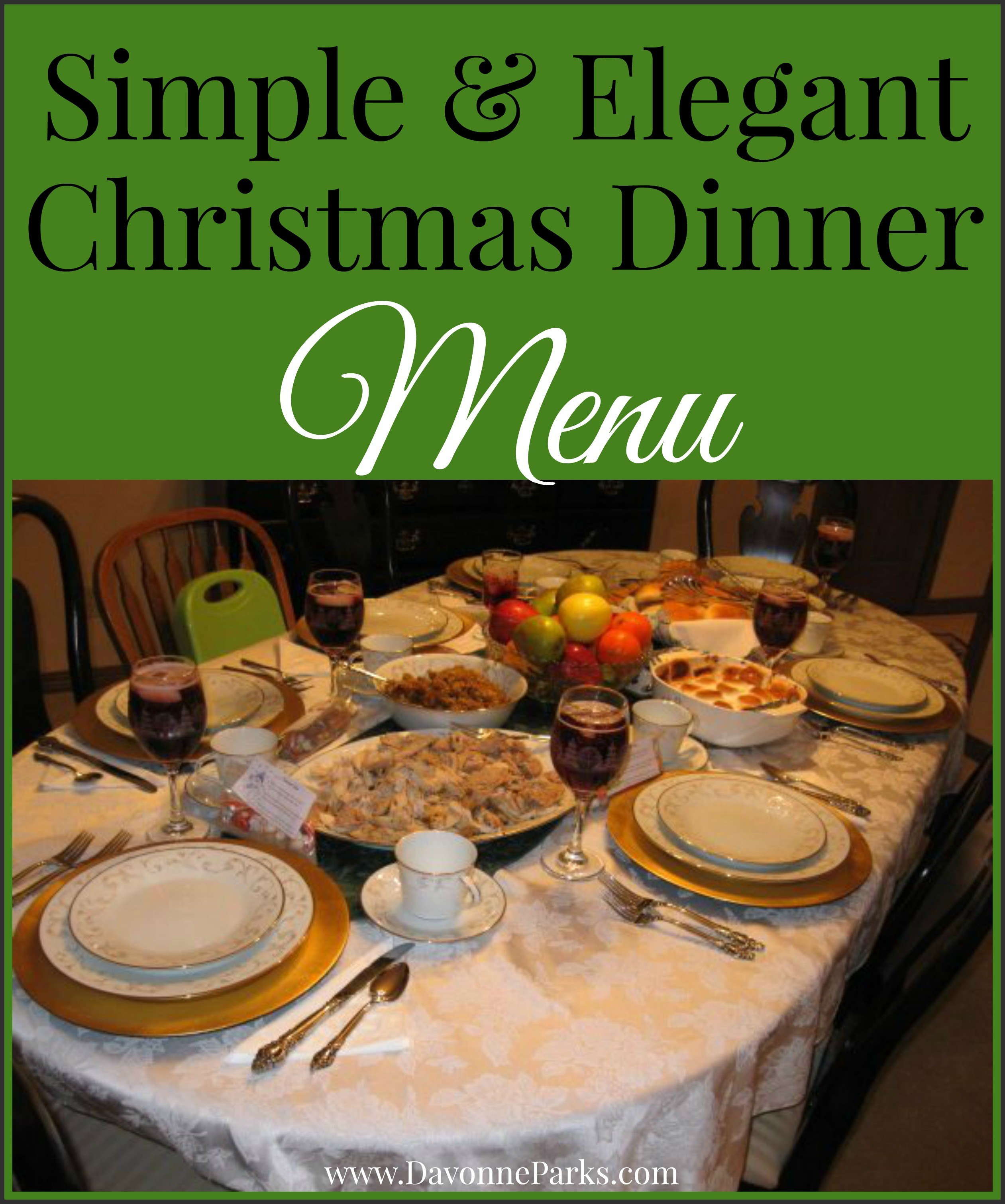 Easy Christmas Dinner Menu  Simple & Elegant Christmas Menu Davonne Parks