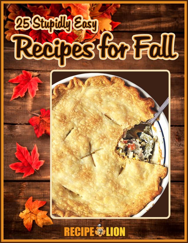 Easy Fall Dinner Recipe  25 Stupidly Easy Recipes for Fall Free eCookbook