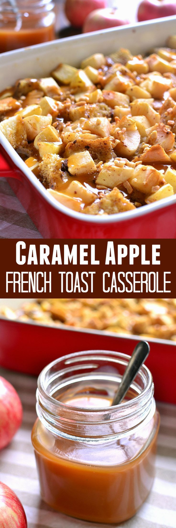 Fall Breakfast Recipes  Caramel Apple French Toast Casserole Recipe