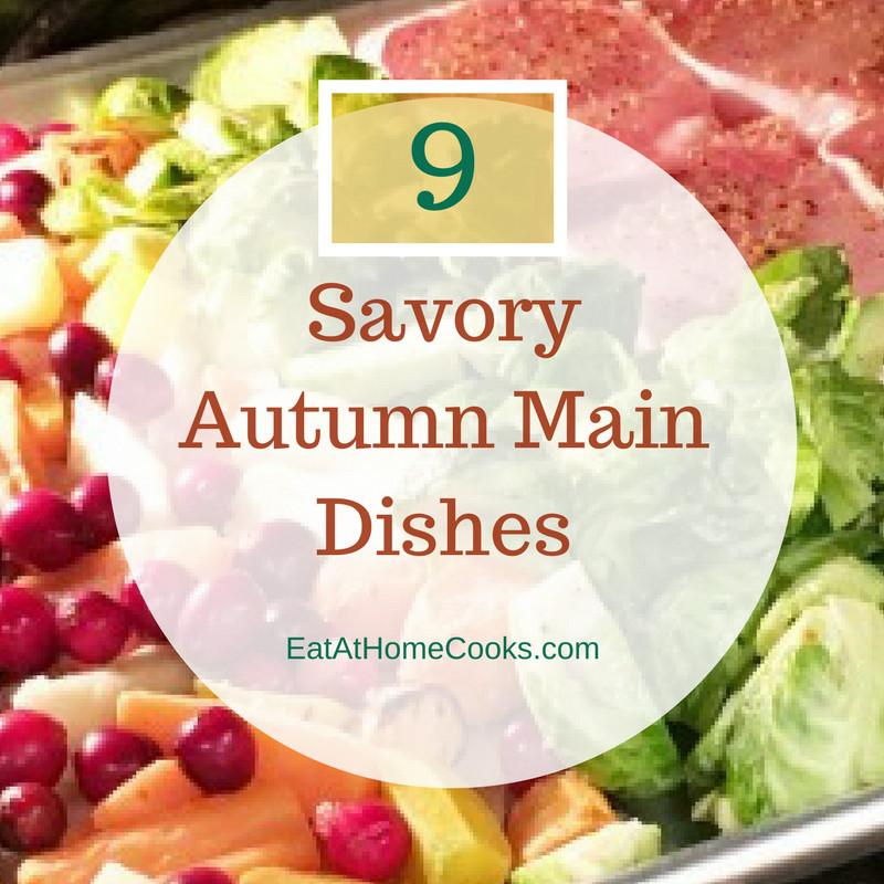 Fall Main Dishes  9 Savory Autumn Main Dishes