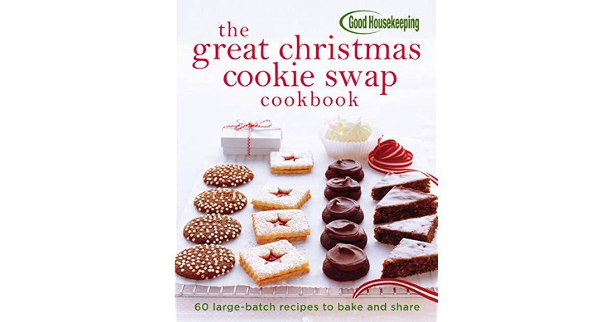 Good Housekeeping Christmas Cookies  Good Housekeeping The Great Christmas Cookie Swap Cookbook