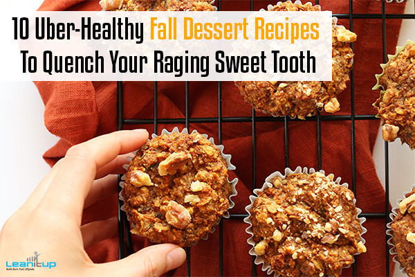 Healthy Fall Desserts  10 Uber Healthy Fall Dessert Recipes To Quench Your Raging