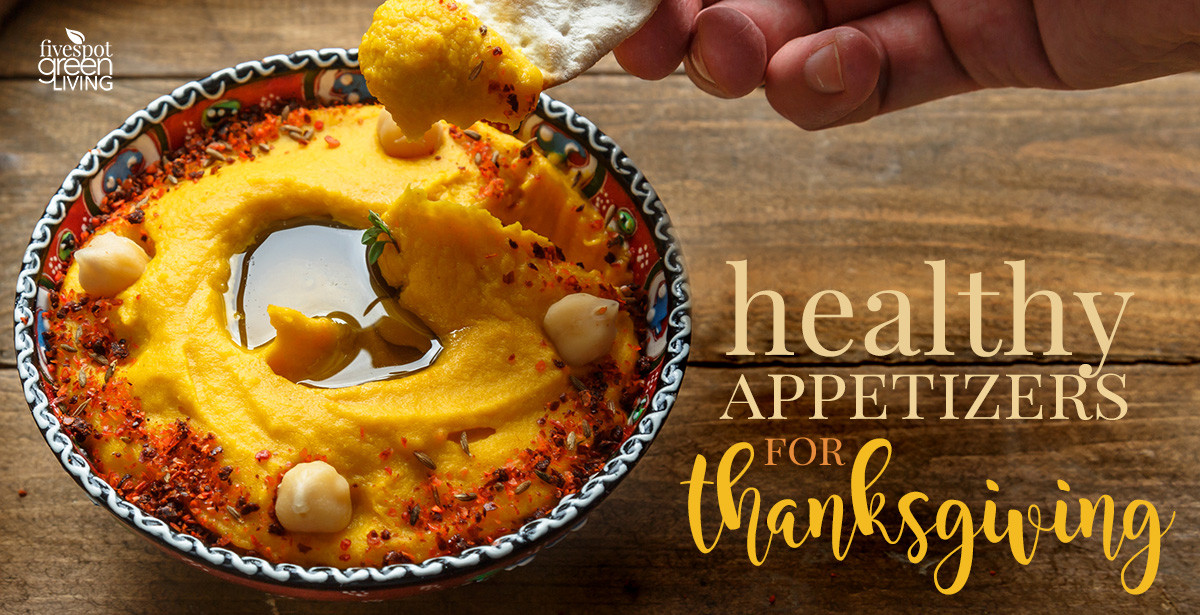 Healthy Thanksgiving Appetizers  20 Healthy Appetizers for Thanksgiving Five Spot Green