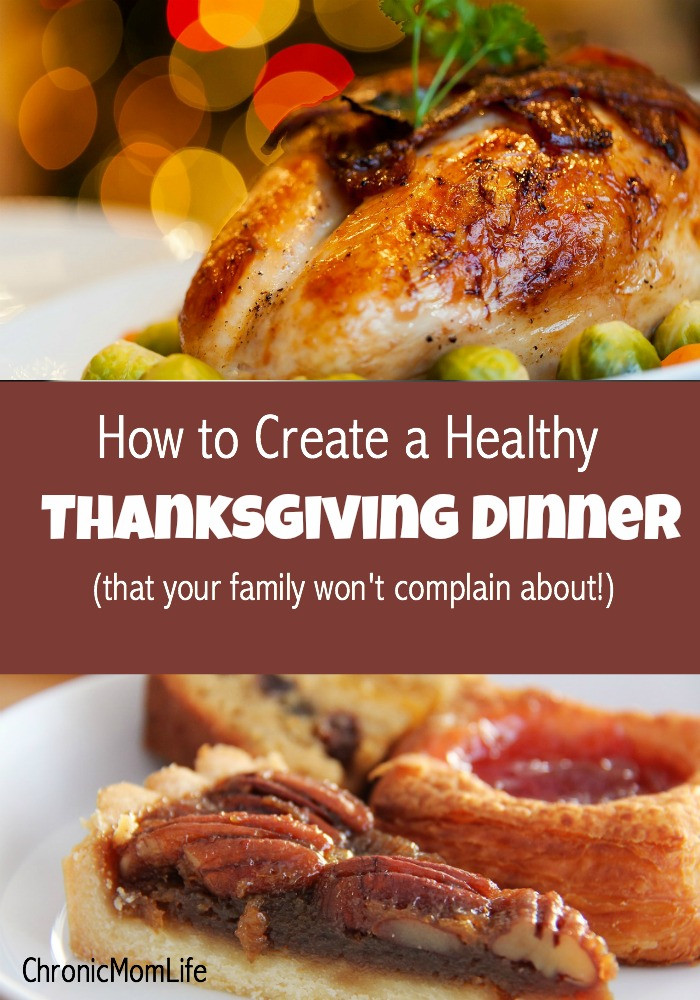 Healthy Thanksgiving Dinner  How to Create a Healthy Thanksgiving Dinner That Your
