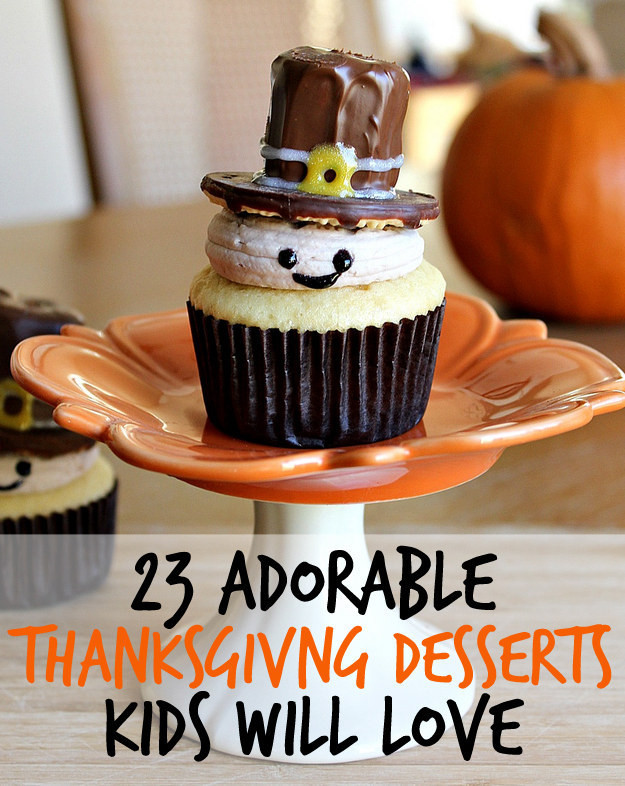 Ideas For Thanksgiving Desserts  23 Fun And Festive Thanksgiving Desserts That Kids Will Love