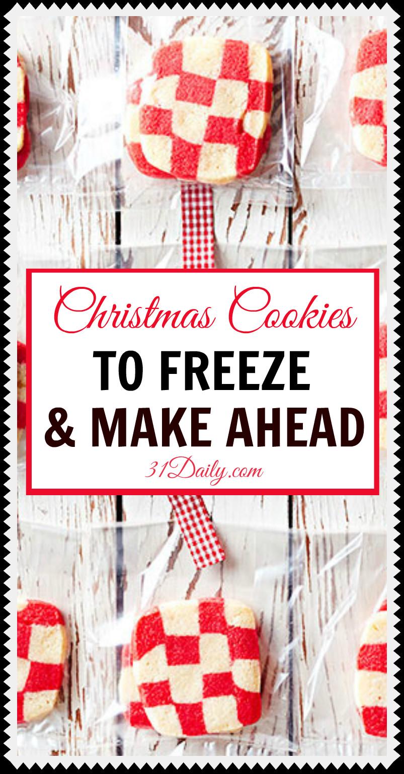 Make Ahead Christmas Cookies  Christmas Cookies to Bake Ahead 31 Daily