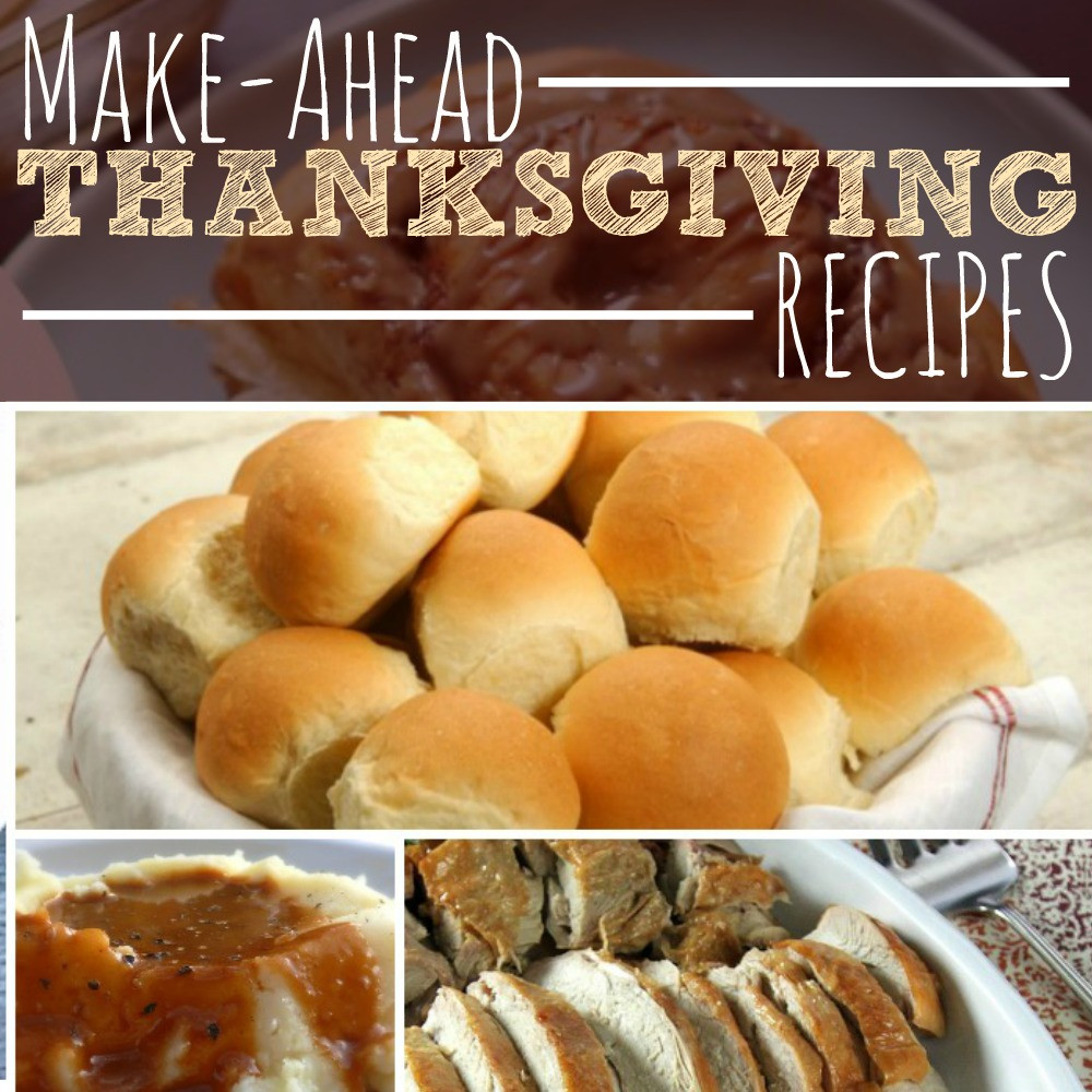 Make Ahead Dishes For Thanksgiving  Make Ahead Thanksgiving Recipes The Busy Bud er