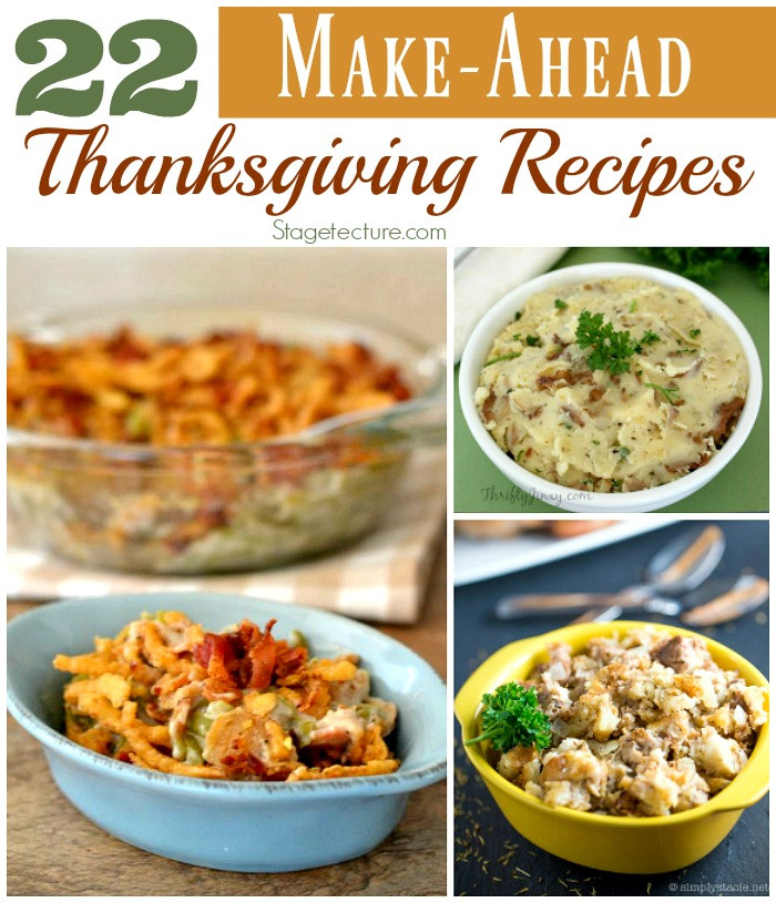 Make Ahead Dishes For Thanksgiving  22 of the Best Make Ahead Thanksgiving Recipes