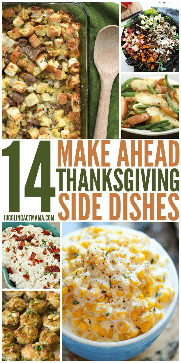 Make Ahead Dishes For Thanksgiving  14 Make Ahead Thanksgiving Side Dishes Juggling Act Mama