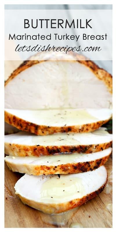 Marinated Thanksgiving Turkey  Buttermilk Marinated Turkey Breast — Let s Dish Recipes