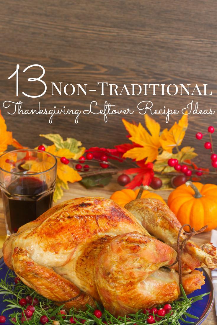 Non Traditional Thanksgiving Dinner Ideas  Non Traditional Thanksgiving Leftovers Recipe Ideas