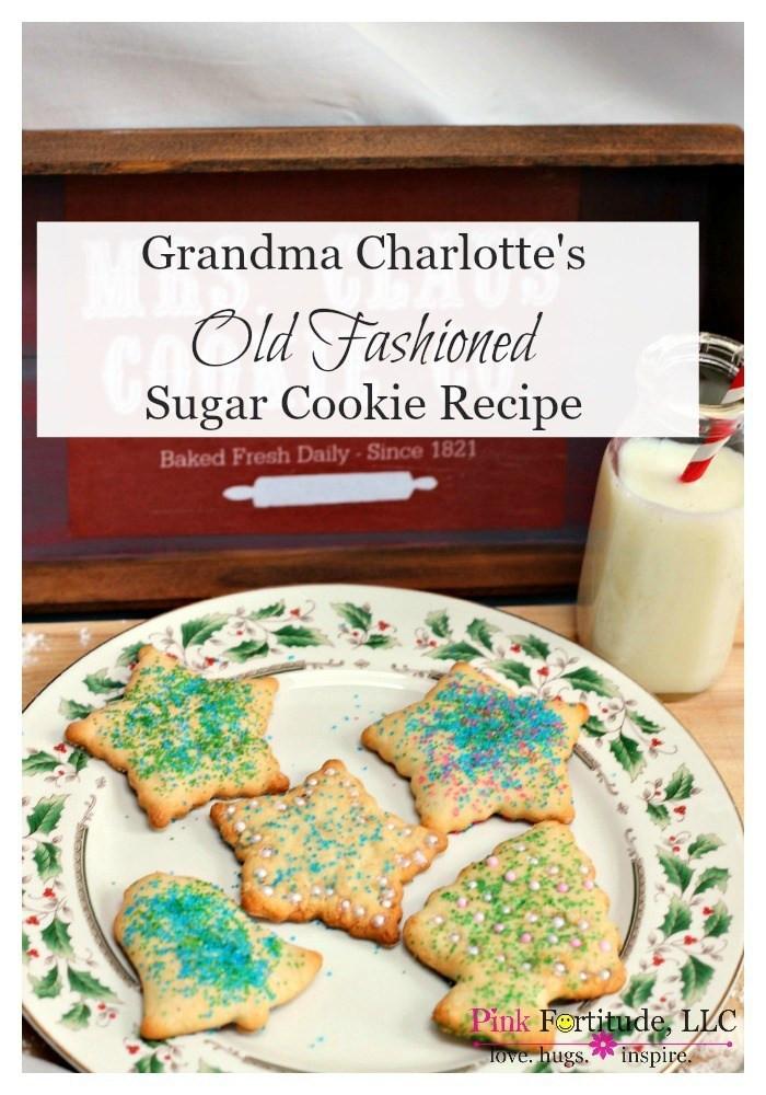 Old Fashioned Christmas Cookies Recipe  Grandma Charlotte s Old Fashioned Sugar Cookie Recipe