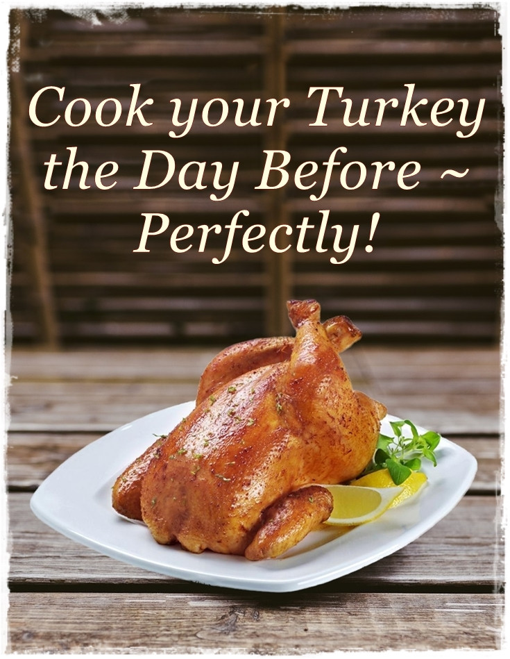 Pre Cook Turkey For Thanksgiving  How to Cook your Turkey the Day Before Perfectly