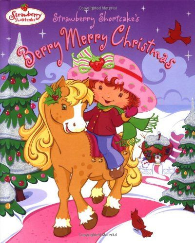 Strawberry Shortcake Berry Merry Christmas  244 best images about Childrens Fiction Books on Pinterest