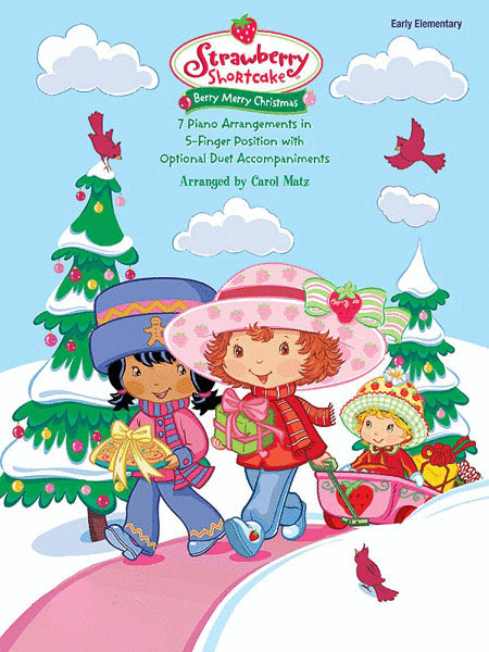 Strawberry Shortcake Berry Merry Christmas  Strawberry Shortcake Berry Merry Christmas Sheet Music