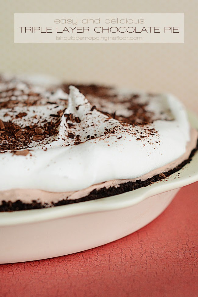 Thanksgiving Chocolate Pie  i should be mopping the floor Triple Layer Chocolate Pie