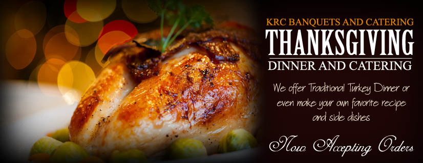 Thanksgiving Dinner Catering  KRC Banquets and Catering 812 333 3431