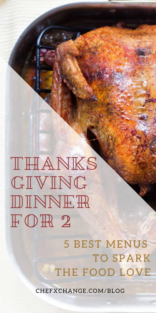 Thanksgiving Dinner For Two  Thanksgiving dinner for two 5 best menus to spark the