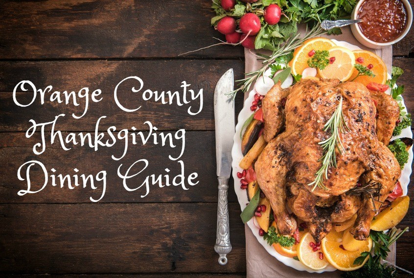 Thanksgiving Dinner In Orange County  2016 Orange County Thanksgiving Dining Guide
