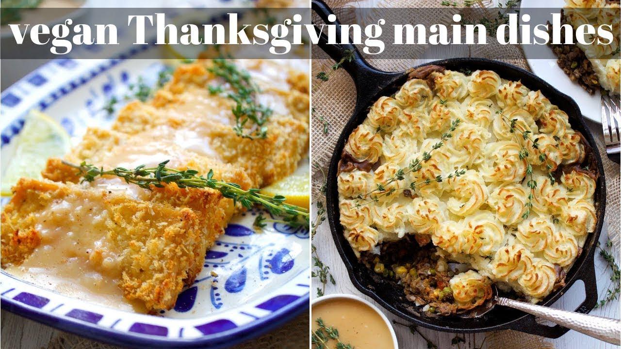Thanksgiving Main Dishes  2 THANKSGIVING MAIN DISHES [VEGAN]