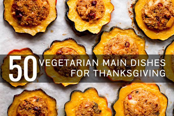 Thanksgiving Main Dishes  Ve arian Thanksgiving Recipes Everyone Will Love Oh My