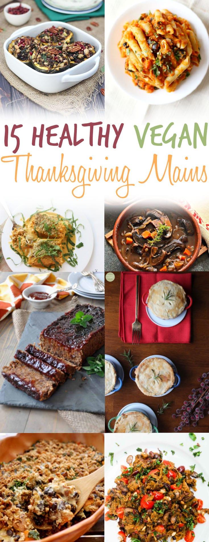 Thanksgiving Main Dishes  15 Vegan Thanksgiving Main Dishes