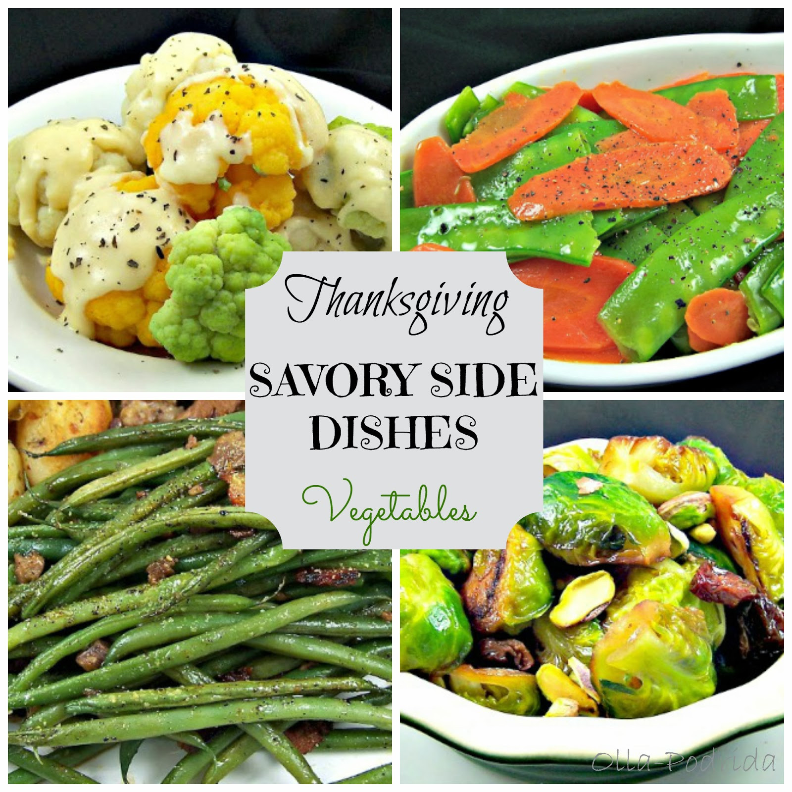 Thanksgiving Vegetable Recipes Side Dishes  Olla Podrida Thanksgiving Savory Side Dishes Ve ables