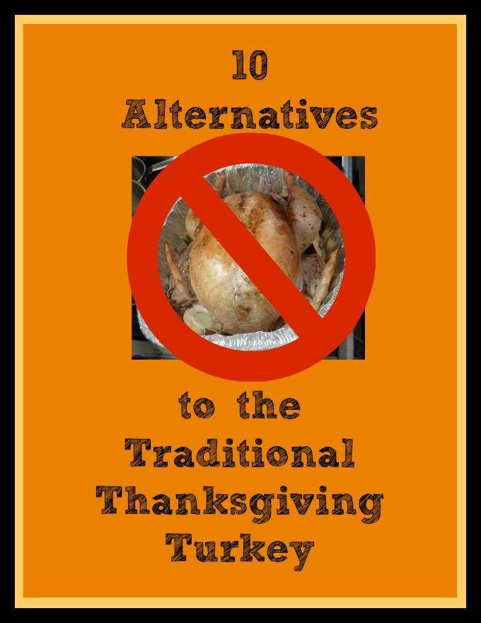 Turkey Alternative Thanksgiving  Alternative Thanksgiving Dinner Ideas