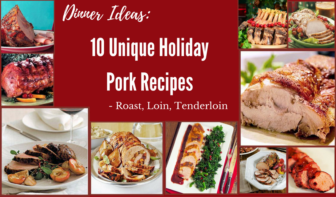 Unique Christmas Dinner Ideas  Dinner Ideas 10 Unique Holiday Pork Recipes Roast Loin