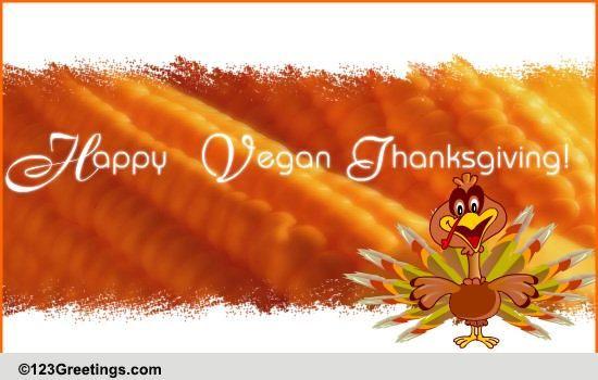 Vegan Thanksgiving Song  A Vegan Thanksgiving Wish Free Specials eCards Greeting