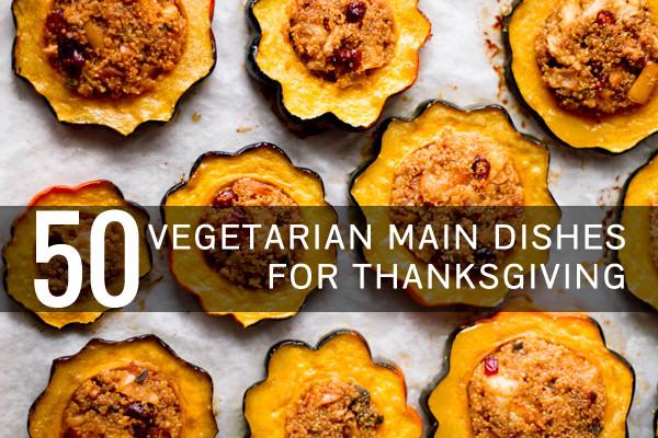 Vegetarian Main Dish For Thanksgiving  50 More Ve arian Main Dishes for Thanksgiving