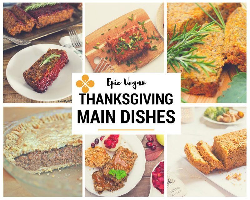Vegetarian Thanksgiving Main Dishes  50 Epic Vegan Thanksgiving recipes Seven Roses