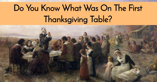 Was There Turkey At The First Thanksgiving  Do You Know What Was The First Thanksgiving Table