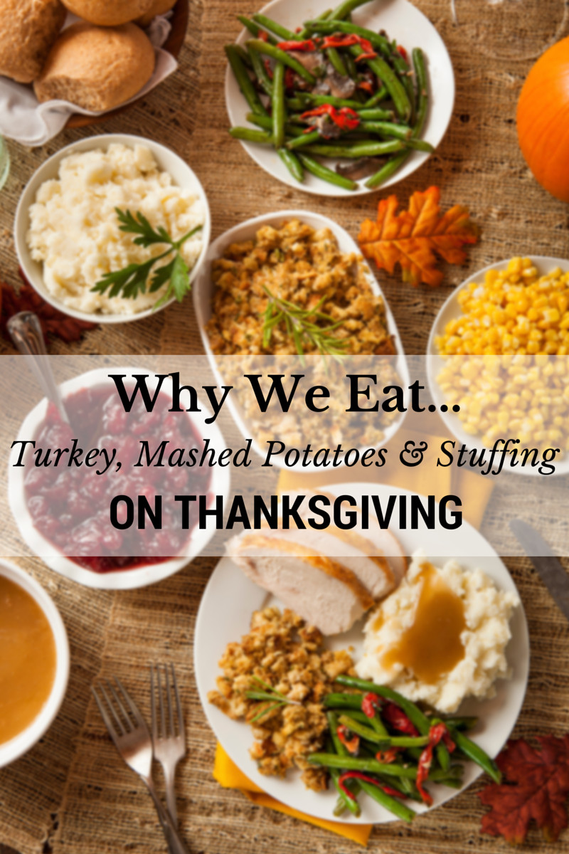 Why Do We Eat Turkey For Thanksgiving  Why We Eat Turkey Mashed Potatoes & Stuffing on Thanksgiving